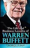 Warren Buffett: The Life and Business Lessons of Warren Buffett