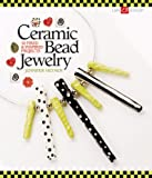 Ceramic Bead Jewelry: 30 Fired & Inspired Projects (Lark Jewelry Books)