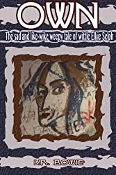 Own: The Sad and Like-Wike Weepy Tale of Wittle Elkie Selph (The Collected Works of U.R. Bowie, Volume Seven)