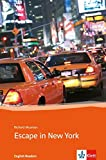 Escape in New York: Englische Lektüre für das 3. Lernjahr. Mit Annotationen (Klett English Readers)