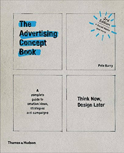 The Advertising Concept Book: Think Now, Design Later (Third)