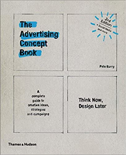 Book Title - The Advertising Concept Book: Think Now, Design Later