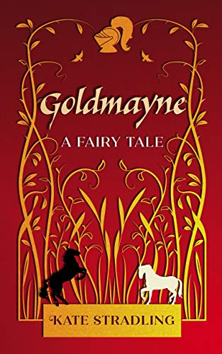 Goldmayne: A Fairy Tale by [Stradling, Kate]