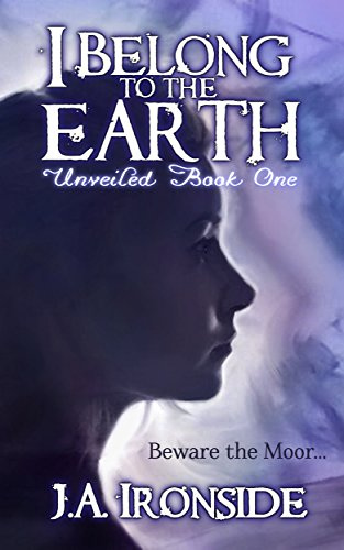 I Belong to the Earth: (Unveiled Book One)