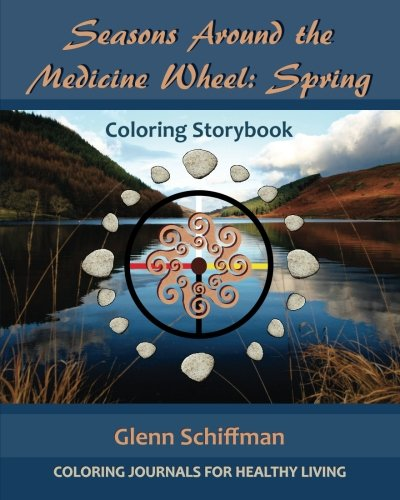 Seasons Around the Medicine Wheel: Spring (Coloring Journals for Healthy Living)
