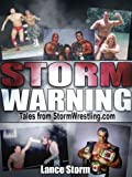 Storm Warning (Tales from StormWrestling.com Book 1)