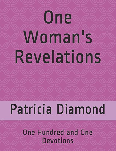One Woman's Revelations: One Hundred and One Devotions