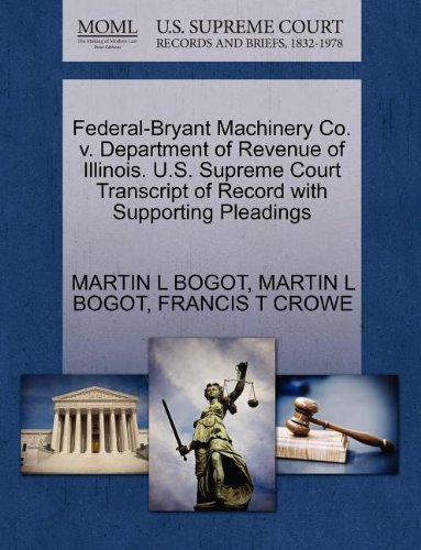 Federal Bryant Machinery Co  V  Department Of Revenue Of Illinois  U S  Supreme Court Transcript Of Record With Supporting Pleadings