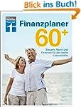 Finanzplaner 60+: Steuern, Recht und...