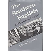 The Southern Baptists: A Subculture in Transition by Ellen MacGilvra Rosenberg (11-Jun-1905) Hardcover