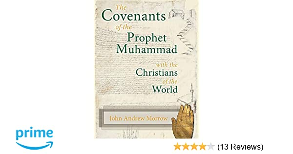 The Covenants of the Prophet Muhammad with the Christians of