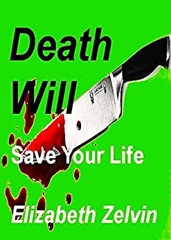 Death Will Save Your Life (Bruce Kohler Mysteries Book 4) by [Zelvin, Elizabeth]
