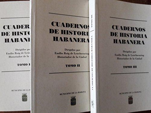 (Cuadernos de historia habanera,3 vols,dirigidos por emilio roig de leuchsenring,historiador de la ciudad de la habana,cuba.)