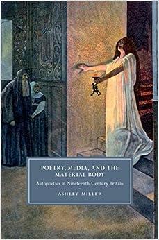 Libros Descargar Gratis Poetry, Media, And The Material Body: Autopoetics In Nineteenth-century Britain Bajar Gratis En Epub