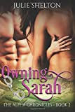 img - for Owning Sarah (The Alpha Chronicles) (Volume 2) book / textbook / text book
