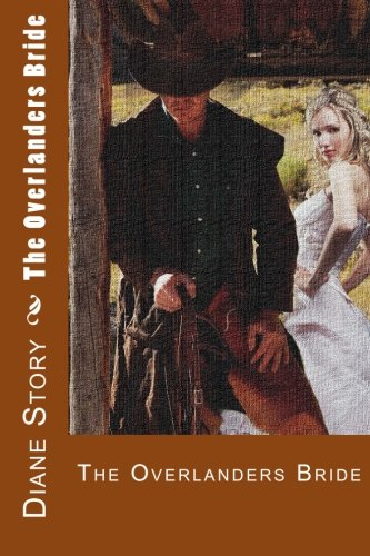 The Overlanders Bride By Diane Story