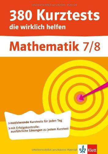 380 Kurztests die wirklich helfen, Mathematik 7./8. Klasse, Übungen mit Selbstkontrolle