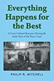 img - for Everything Happens for the Best: A Cross-Cultural Romance During the Early Years of the Peace Corps book / textbook / text book