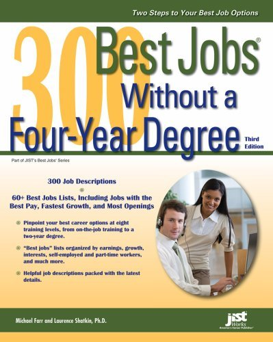 300 Best Jobs Without a Four-Year Degree (300 BEST JOBS WITHOUT A FOUR YEAR DEGREE)