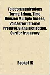 Telecommunications terms: erlang, time division multiple