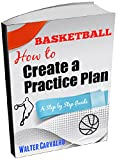 Basketball: How to Create a Practice Plan: A Step-by-Step Guide
