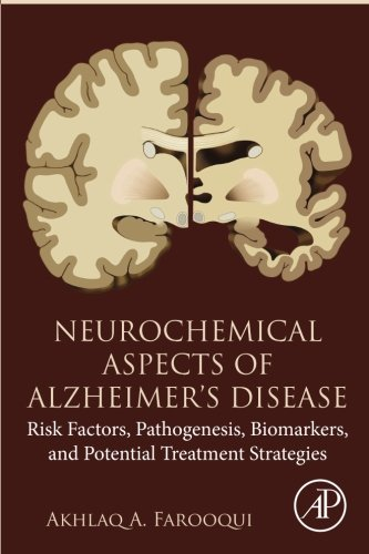 Neurochemical Aspects of Alzheimer's Disease: Risk Factors, Pathogenesis, Biomarkers, and Potential Treatment Strategies