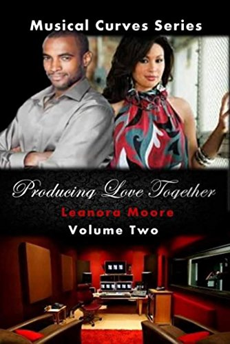 Producing Love Together: Musical Curves Series- Volume Two