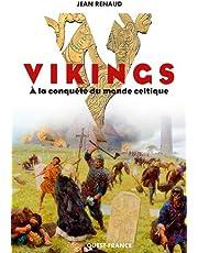 VIKINGS A LA CONQUETE DU MONDE CELTIQUE