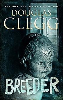 Breeder: A Novel of Supernatural Horror by [Douglas Clegg]