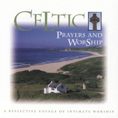 Celtic Prayers and Worship by Eden's Bridge