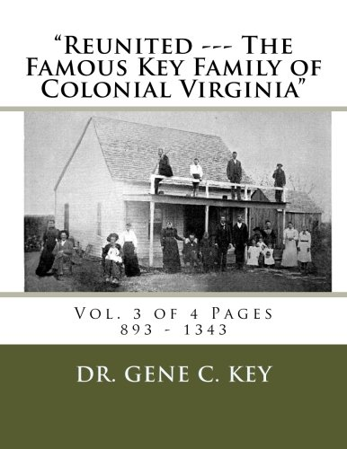 """""""Reunited --- The Famous Key Family of Colonial Virginia"""": Vol. 3 of 4 Pages 894 - 1343 (Volume 3) PDF"""