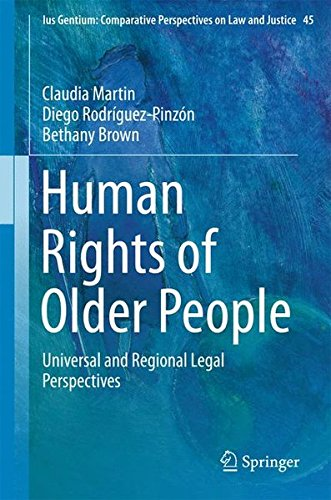 Human Rights of Older People: Universal and Regional Legal Perspectives (Ius Gentium: Comparative Perspectives on Law and Justice) by Springer