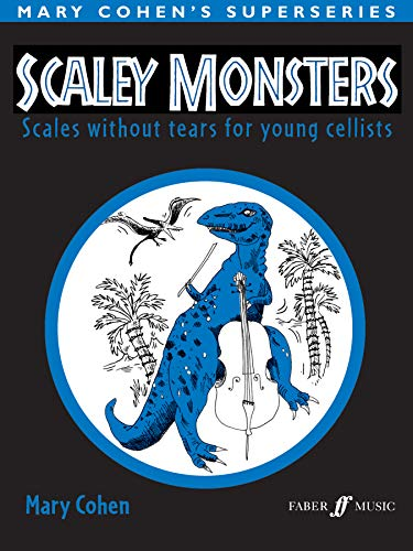 - Scaley Monsters for Cello: Scales Without Tears for Young Cellists (Faber Edition)