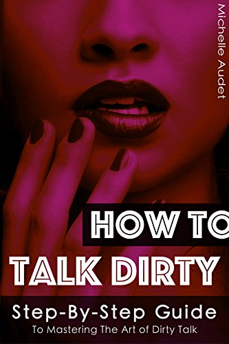 how do you talk dirty to a woman