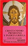 Cristianismo Primitivo y Paideia Griega, Werner Wilhelm Jaeger, 9681620305