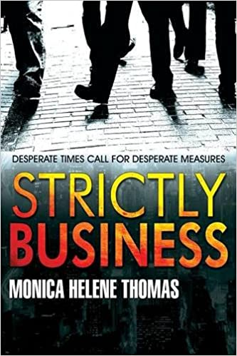 Strictly Business Desperate Times Call For Desperate Measures Thomas Monica Helene 9781681762418 Amazon Com Books Recommended by the wall street journal. strictly business desperate times call