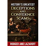 History's Greatest Deceptions and Confidence Scams