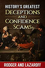 """Even though the first formally recorded """"confidence trick"""" was uniquely American in its origins, throughout history, there have always been fraudsters ready to part people from their money with smooth talking and tall tales. From the follow t..."""
