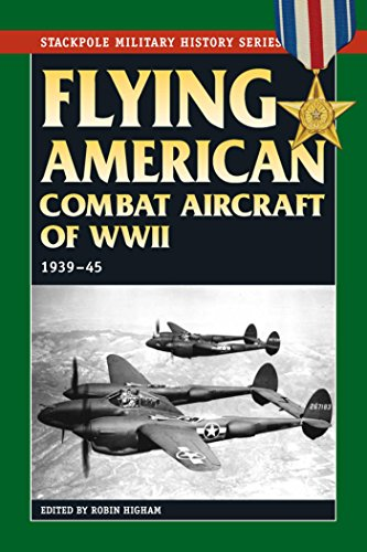 Flying American Combat Aircraft of World War II: 1939-45 (Stackpole Military History Series)