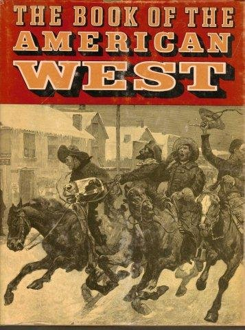 The Book Of The American West by Jay Monaghan