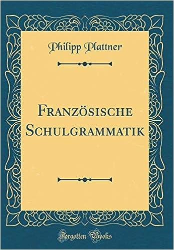 Bücher Französische Schulgrammatik Philipp Plattner