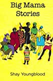 Big Mama Stories, Shay Youngblood, 1481847775