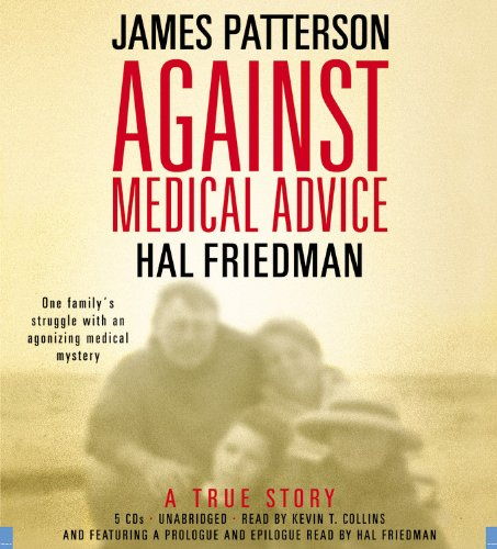 Against Medical Advice: One Family's Struggle with an Agonizing Medical Mystery by Brand: Hachette Audio