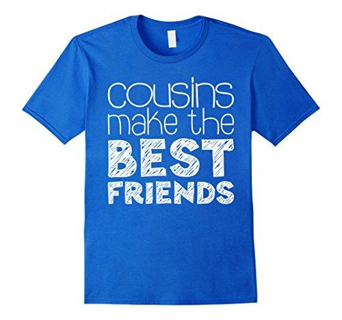 Mens Cousins Make The Best Friends T-Shirt Funny Gift Shirt Large Royal Blue