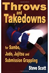Throws and Takedowns for sambo, judo, jujitsu and submission grappling Paperback