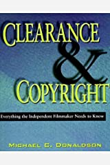 Clearence and Copyright: Everything the Independent Filmmaker Needs to Know by Michael C. Donaldson (1997-02-04) Mass Market Paperback