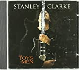 The Toys of Men by Stanley Clarke (2007-10-16)
