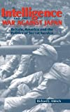 img - for Intelligence and the War against Japan: Britain, America and the Politics of Secret Service book / textbook / text book