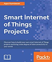 Smart Internet of Things Projects Front Cover