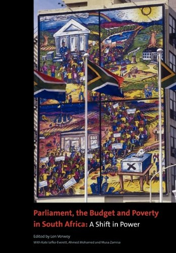 Read Online Parliament, the Budget and Poverty in South Africa: A Shift in Power PDF